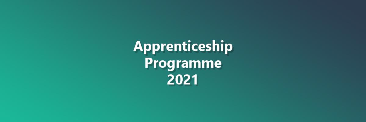 Apprentice programme 2021