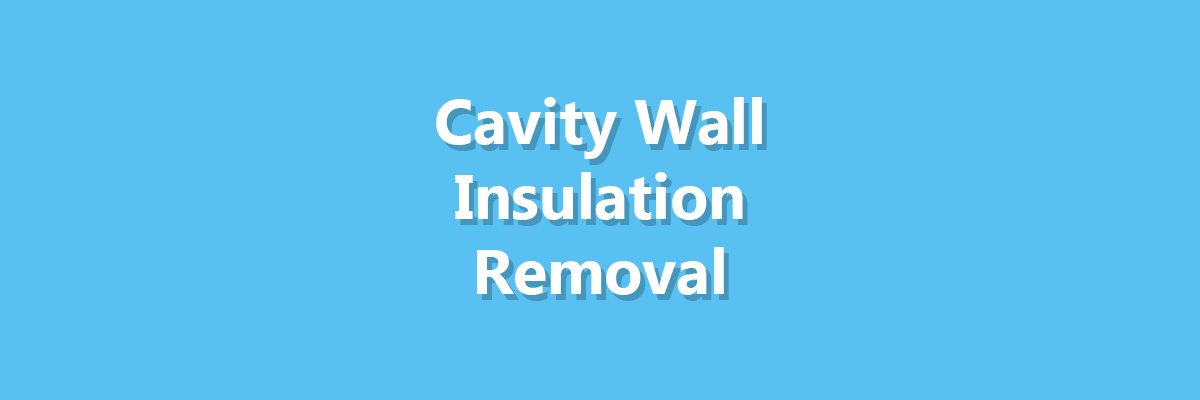 Cavity Wall Insulation Removal - Header