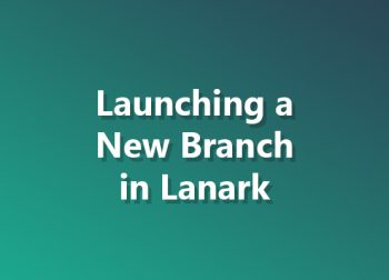 Launching a New Branch in Lanark