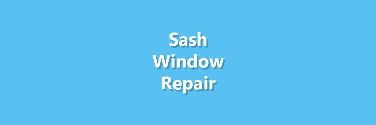 Sash Window Repair | Hero Image
