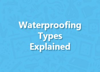 Waterproofing Types Explained