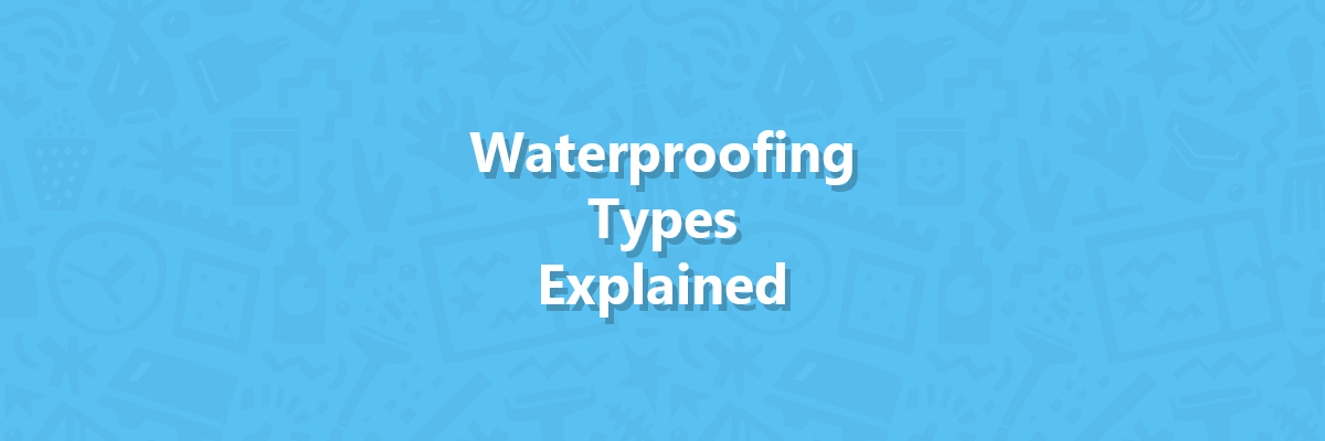 Waterproofing Types Explained - Post Thumbnail