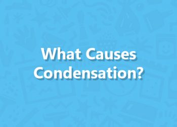 What Causes Condensation?