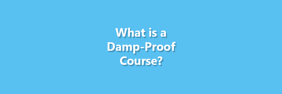 What is a Damp-Proof Course? Thumbnail Image