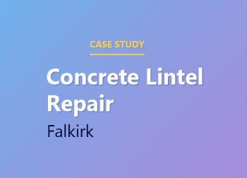 Concrete Lintel Repair in Falkirk