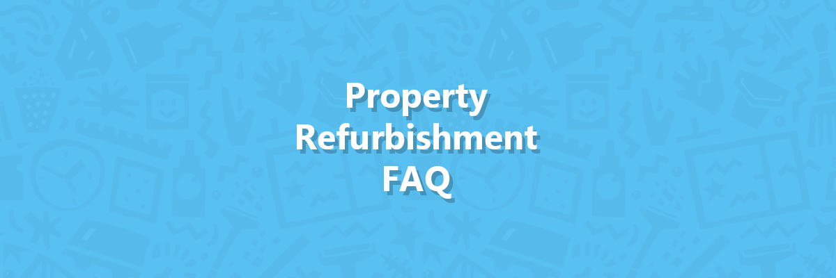 Property Refurbishment FAQ Image