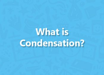 What is Condensation?