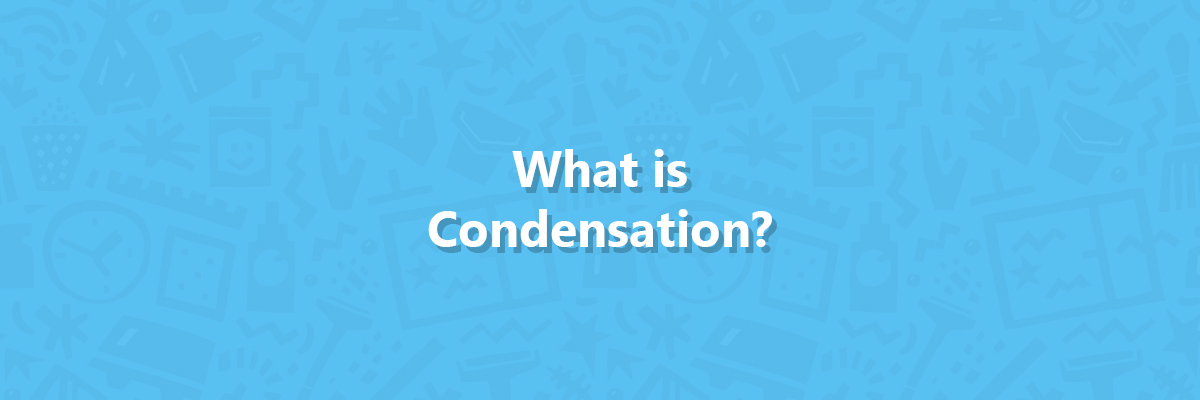 What is condensation? Hero image